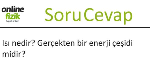 Isı bir enerji çeşiti midir?